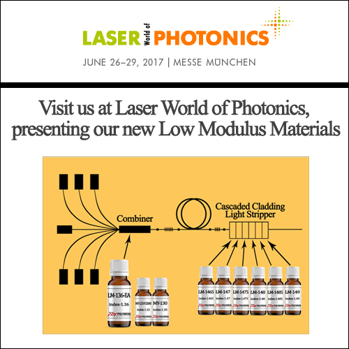 Visit us at Laser World of Photonics Germany 2017, presenting our new Low Modulus Materials